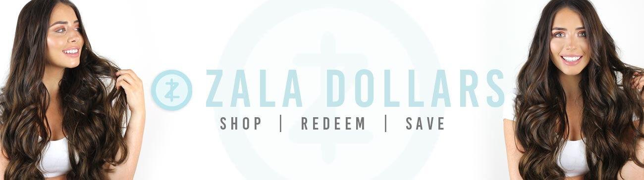 ZALA Dollars - ZALA Rewards Program